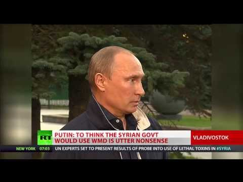 Putin 'Claims That Assad Used Chemical Weapons Utter Nonsense' - Sept.1, 2013