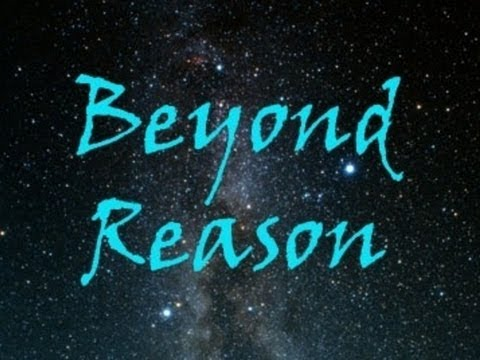 Beyond Reason Documentary Film (2013)