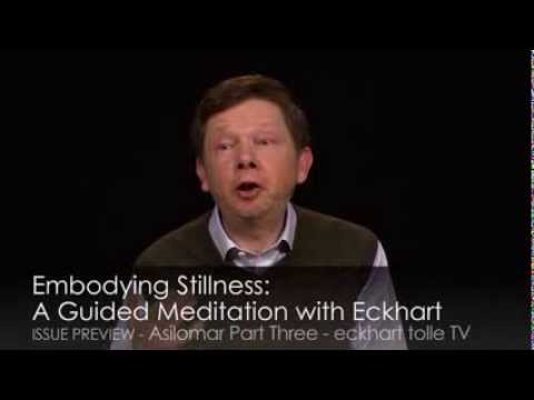 Eckhart Tolle: Embodying Stillness: A Guided Meditation with Eckhart