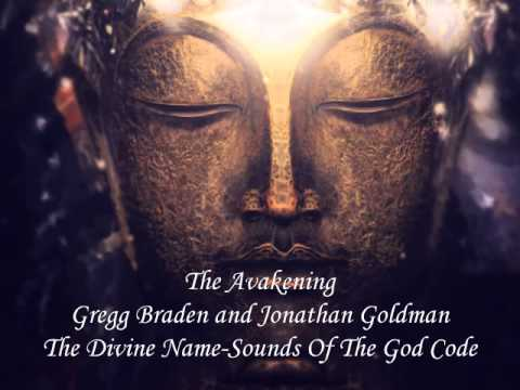 The Avakening (MEDITATION)~Gregg Braden and Jonathan Goldman The Divine Name-Sounds Of The God Code