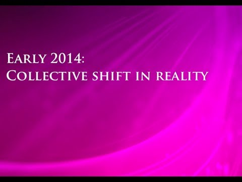 Early 2014: Collective Shift in Reality ~ Sandra Walter