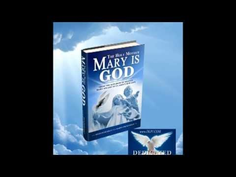 The Holy Mother Mary is God, Book Trailer, by Dedicated Lightworker Press