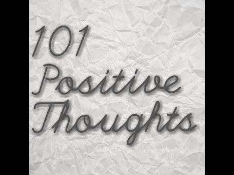 101 Positive Thoughts To Live An Awesome Life! (Law Of Attraction)