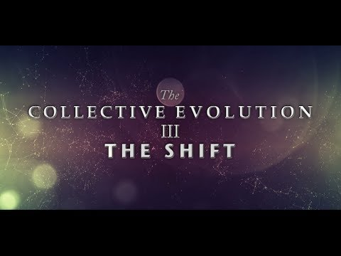 The Collective Evolution III: The Shift  |  Official Trailer 2013