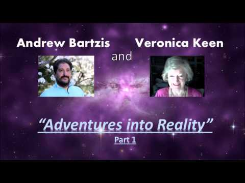 Adventures into Reality Part1 with Veronica Keen and Andrew Bartzis