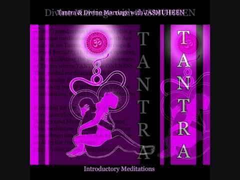 TANTRA  Divine Marriage with Jasmuheen - Introduction to meditation only