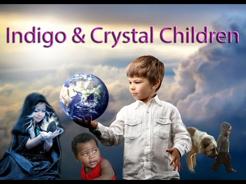 Video - Indigo & Crystal Children