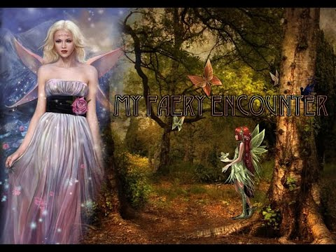 My Faery Encounter