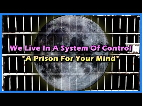 You Live In A System Of Control – A Prison For Your Mind