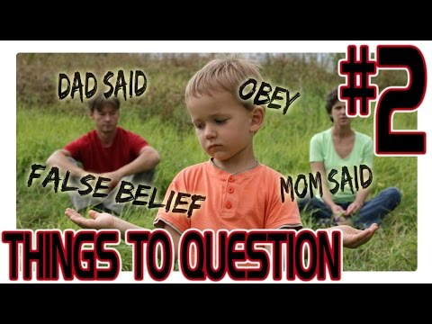 Things To Question #2: Parenting (Beliefs From Childhood)