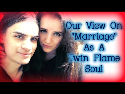 """Our View On """"Marriage"""" As A Twin Flame Soul"""