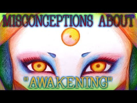 "Misconceptions About ""Awakening"""