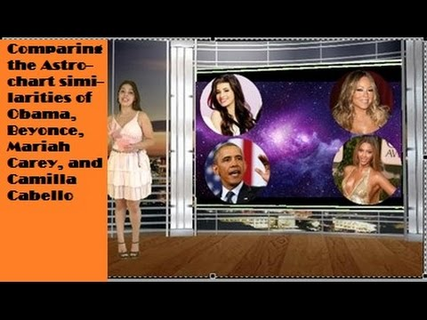 Comparing Astrocharts of Obama Beyonce Mariah Carey and Camina Cabello