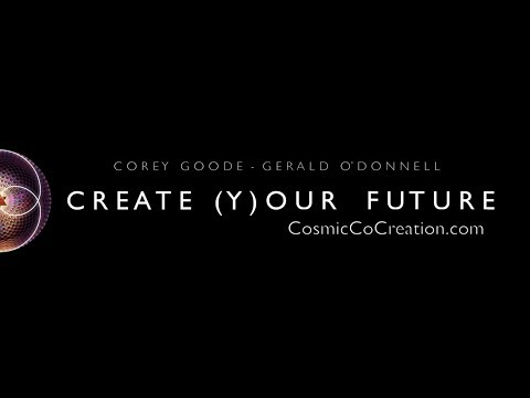 Corey Goode & Gerald O'Donnell - Create (Y)our Future - Remote Viewing & Influencing