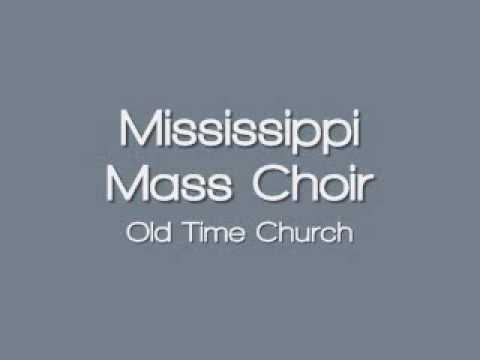 Mississippi Mass Choir - Old Time Church