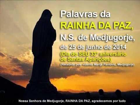 Palavras da RAINHA DA PAZ, N.S. de Medjugorje, de 25 de junho de 2014