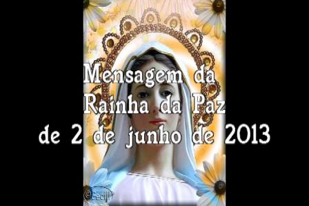 Mensagem da Rainha da Paz 2 de junho 2013