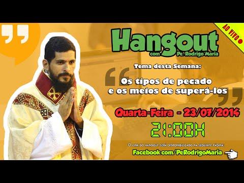 Hangout com Padre Rodrigo - Os tipos de pecado e os meios de superá-los