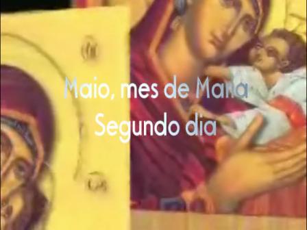 MAIO COM NOSSA SENHORA - 2º DIA
