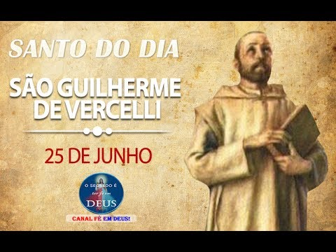 São Guilherme de Vercelli - Santo do dia 25 de Junho