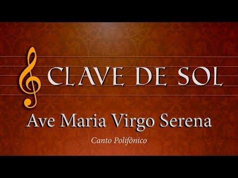 Ave Maria Virgo Serena - Ave Maria Virgo Serena - COM A LETRA