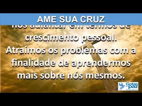 AME A SUA CRUZ(ÁUDIO) - GOTASDEPAZ - MENSAGENS EDIFICANTES