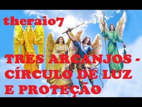 ORAÇÃO AOS TRÊS ARCANJOS - CÍRCULO DE LUZ E PROTEÇÃO #  3083  theraio7 todos