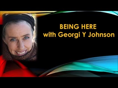 BEING HERE with Georgi Y Johnson