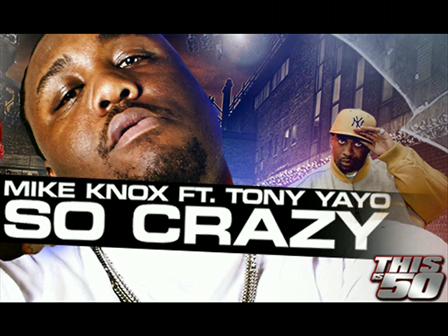 Mike Knox ft Tony Yayo - So Crazy