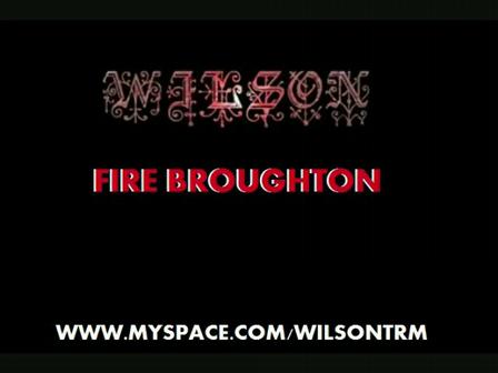 WILSON - FIRE BROUGHTON