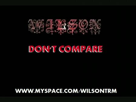 WILSON - DON'T COMPARE