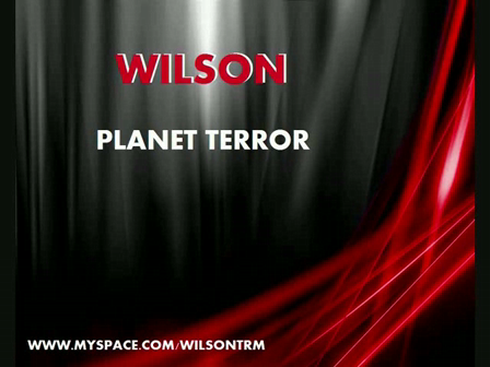 WILSON - PLANET TERROR