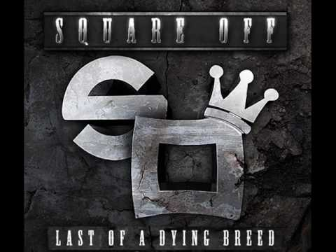 Square Off - Keep Talking [New/2010][Last Of A Dying Breed Mixtape]