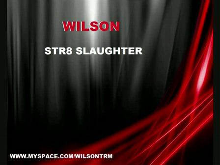 Wilson - Str8 Slaughter