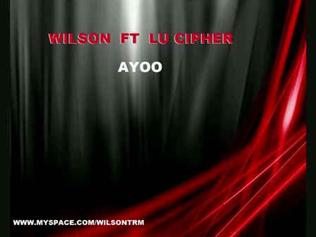 WILSON  FT LU CIPHER ! - AYOO  (the track butcher vol