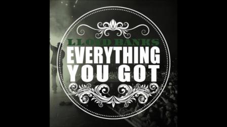 Lloyd Banks - Everything You Got