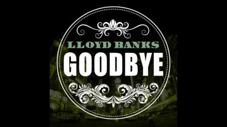 Lloyd Banks - Goodbye [New/November/2010]