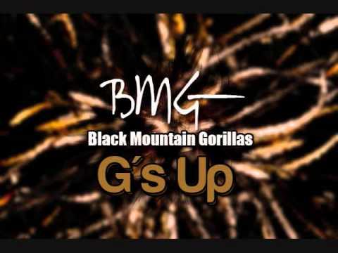 BMG (Black Mountain Gorillas)- G's Up