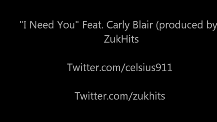 CELSIUS 911-I NEED YOU  FT. CARLY BLAIR. PROD. BY ZUKHITS