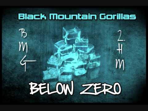 BMG (Black Mountain Gorillas)- Below Zero