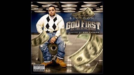 Big OOh - God 1st, All I See Is The Money