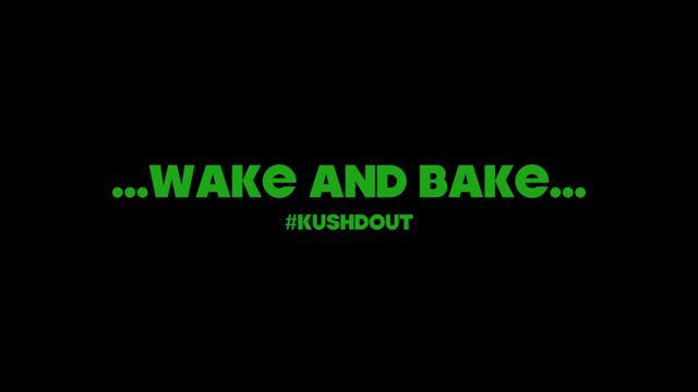 Wake and Bake Intro