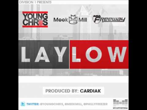 Young Chris Ft Meek Mill & Freeway - Lay Low [Prod By Cardiak]