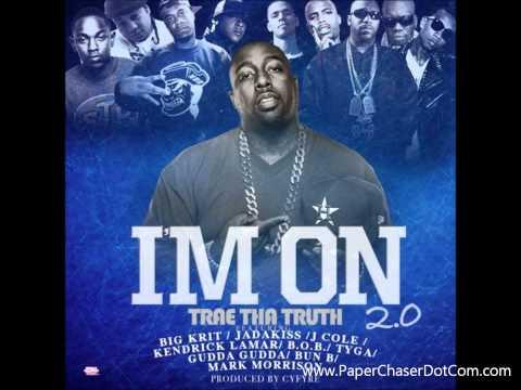 Trae Tha Truth Ft. Big K.R.I.T.,Jadakiss, J. Cole, Kendrick Lamar, B.o.B.& Tyga - I'm On 2.0 [2012]
