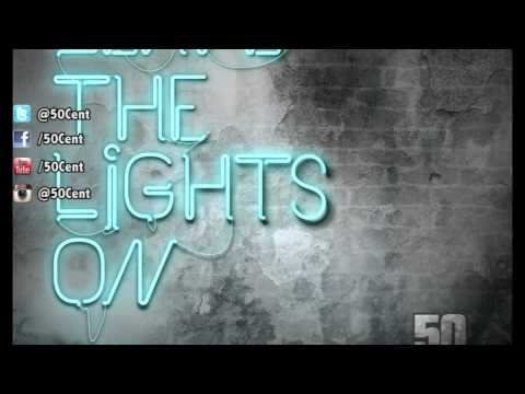 50 Cent - Leave The Lights On (2012 New CDQ Dirty NO DJ)
