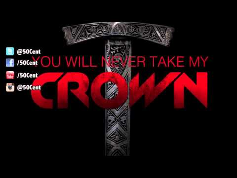 50 Cent - You Will Never Take My Crown (2012 New CDQ Dirty NO DJ)
