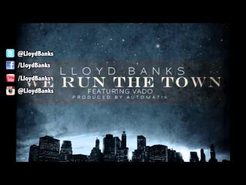 Lloyd Banks - We Run The Town Ft. Vado [2012 New CDQ Dirty NO DJ]