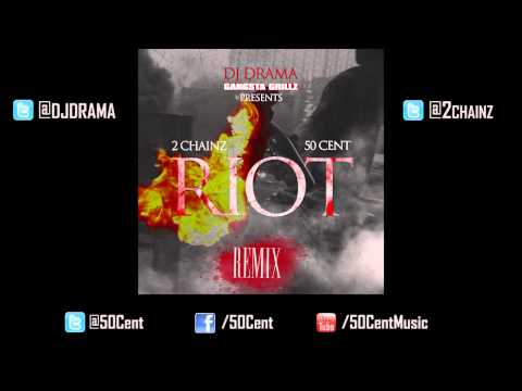 50 Cent & 2 Chainz - Riot Remix [2012 New CDQ Dirty]