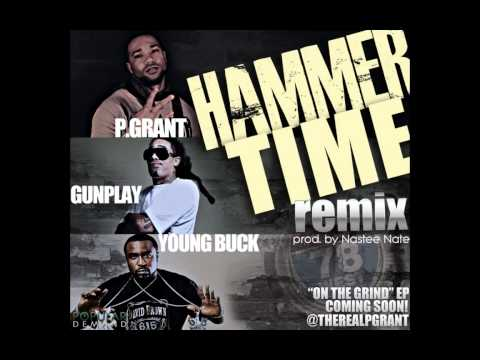 P.Grant Ft. Gunplay & Young Buck ''Hammer Time'' [Remix] (Prod. by Nastee Nate)