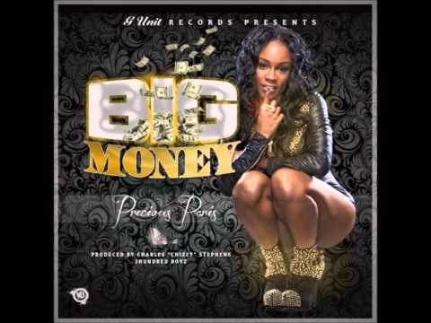 "Precious Paris - Big Money [2012 New CDQ Dirty NO DJ] Prod. By Charles ""Chizzy"" Stephens"